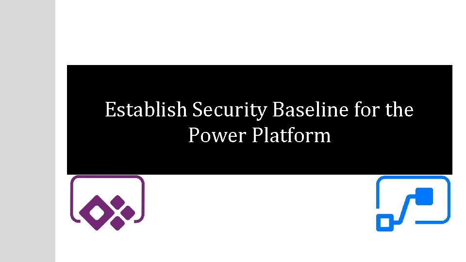 Establish Security Baseline for the Power Platform