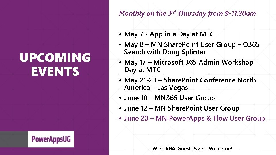 Monthly on the 3 rd Thursday from 9 -11: 30 am UPCOMING EVENTS •