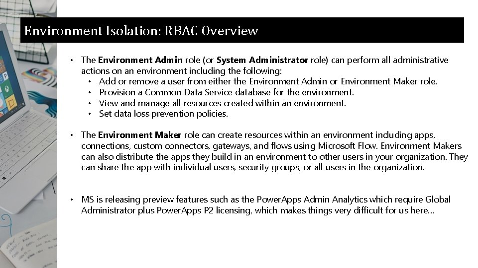 Environment Isolation: RBAC Overview • The Environment Admin role (or System Administrator role) can