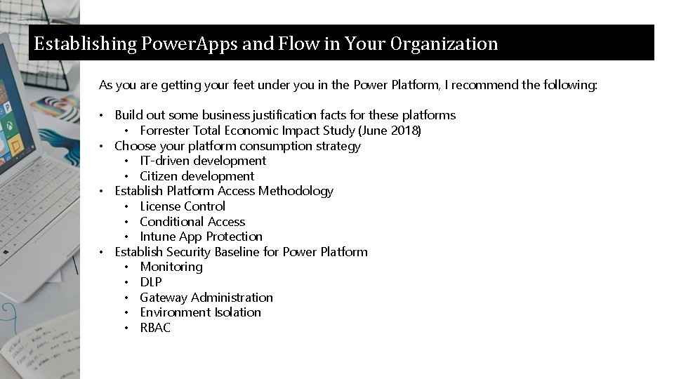 Establishing Power. Apps and Flow in Your Organization As you are getting your feet