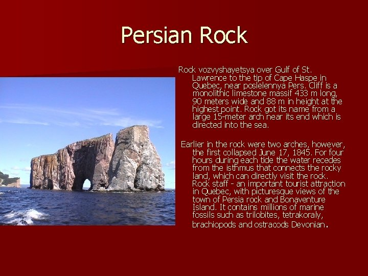 Persian Rock vozvyshayetsya over Gulf of St. Lawrence to the tip of Cape Haspe