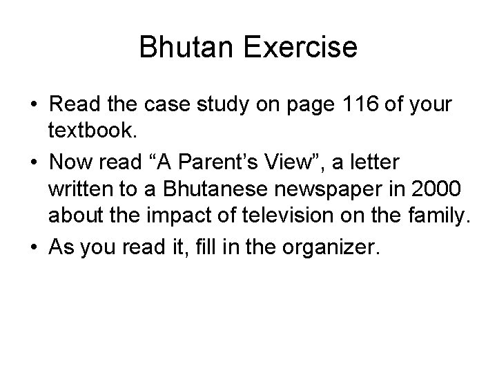 Bhutan Exercise • Read the case study on page 116 of your textbook. •