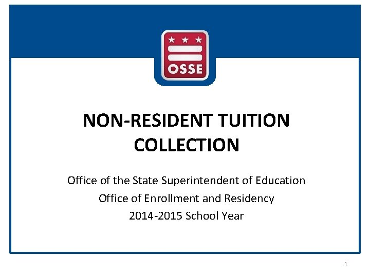 NON-RESIDENT TUITION COLLECTION Office of the State Superintendent of Education Office of Enrollment and