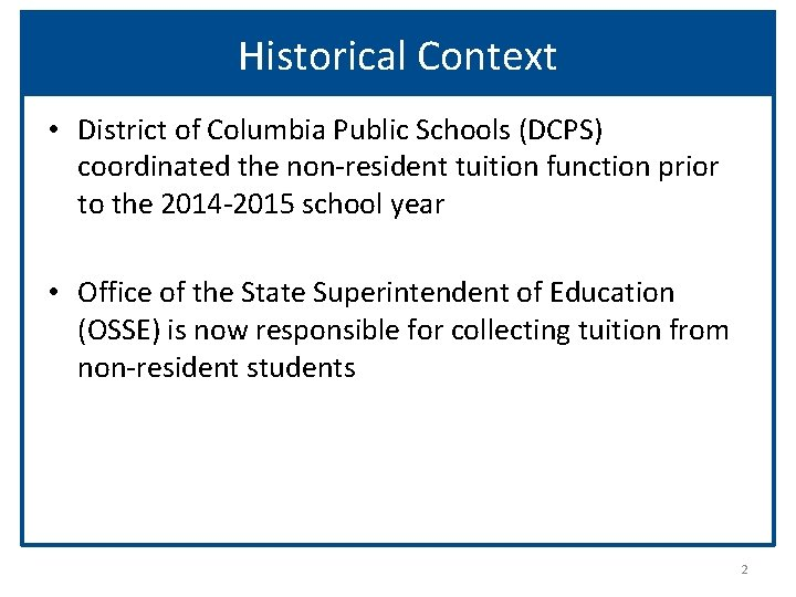 Historical Context • District of Columbia Public Schools (DCPS) coordinated the non-resident tuition function