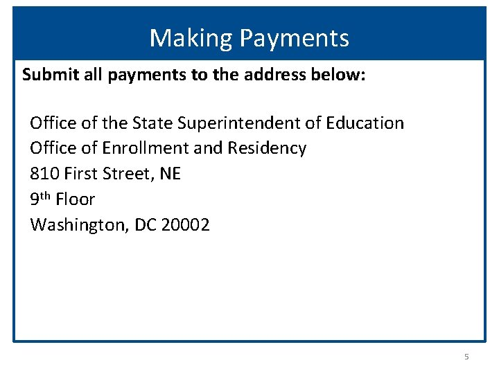 Making Payments Submit all payments to the address below: Office of the State Superintendent