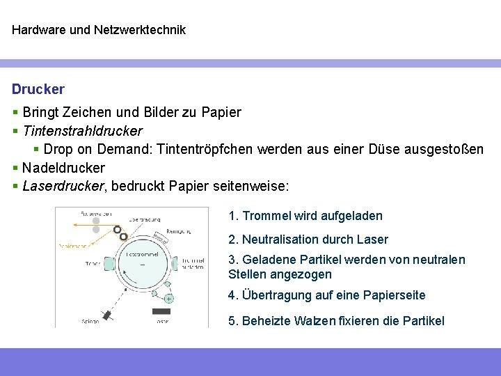 Hardware und Netzwerktechnik Drucker § Bringt Zeichen und Bilder zu Papier § Tintenstrahldrucker §