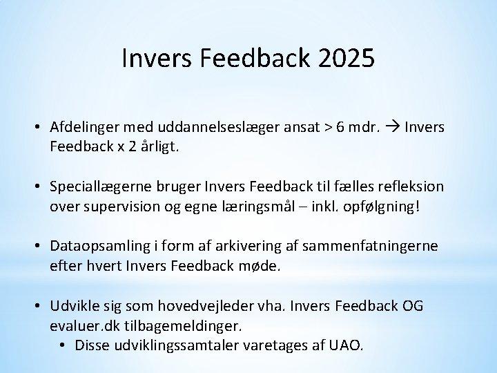 Invers Feedback 2025 • Afdelinger med uddannelseslæger ansat > 6 mdr. Invers Feedback x