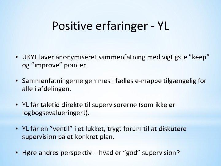 """Positive erfaringer - YL • UKYL laver anonymiseret sammenfatning med vigtigste """"keep"""" og """"improve"""""""