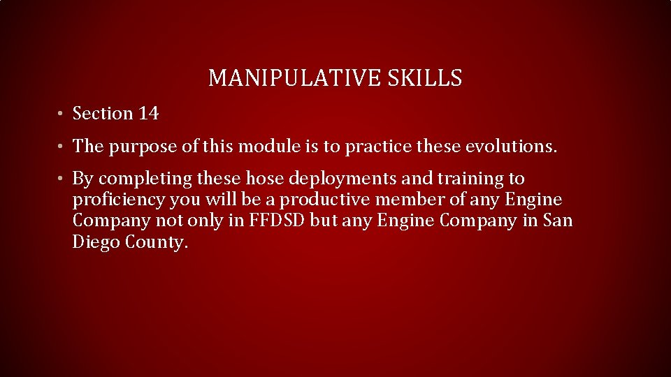 MANIPULATIVE SKILLS • Section 14 • The purpose of this module is to practice