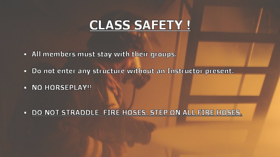 CLASS SAFETY ! • All members must stay with their groups. • Do not