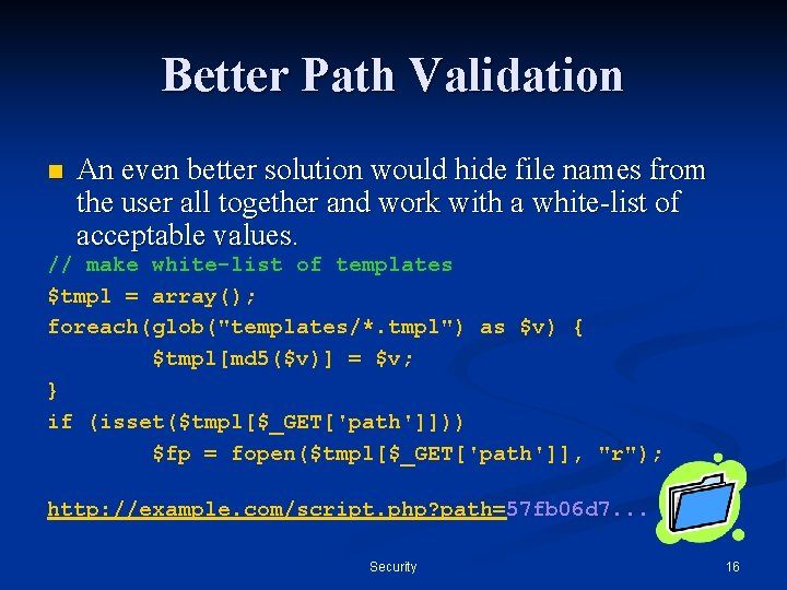 Better Path Validation n An even better solution would hide file names from the