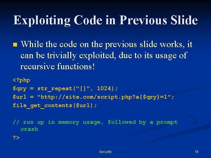 Exploiting Code in Previous Slide n While the code on the previous slide works,