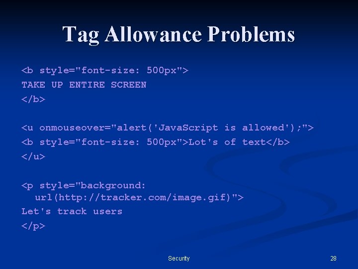 """Tag Allowance Problems <b style=""""font-size: 500 px""""> TAKE UP ENTIRE SCREEN </b> <u onmouseover=""""alert('Java."""