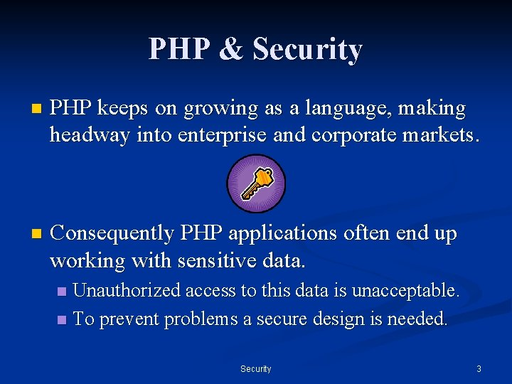 PHP & Security n PHP keeps on growing as a language, making headway into