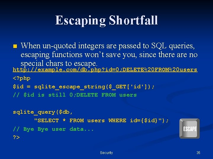 Escaping Shortfall n When un-quoted integers are passed to SQL queries, escaping functions won't