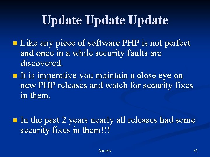 Update Like any piece of software PHP is not perfect and once in a