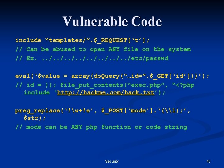 """Vulnerable Code include """"templates/"""". $_REQUEST['t']; // Can be abused to open ANY file on"""