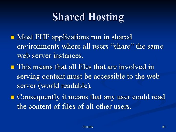 """Shared Hosting Most PHP applications run in shared environments where all users """"share"""" the"""