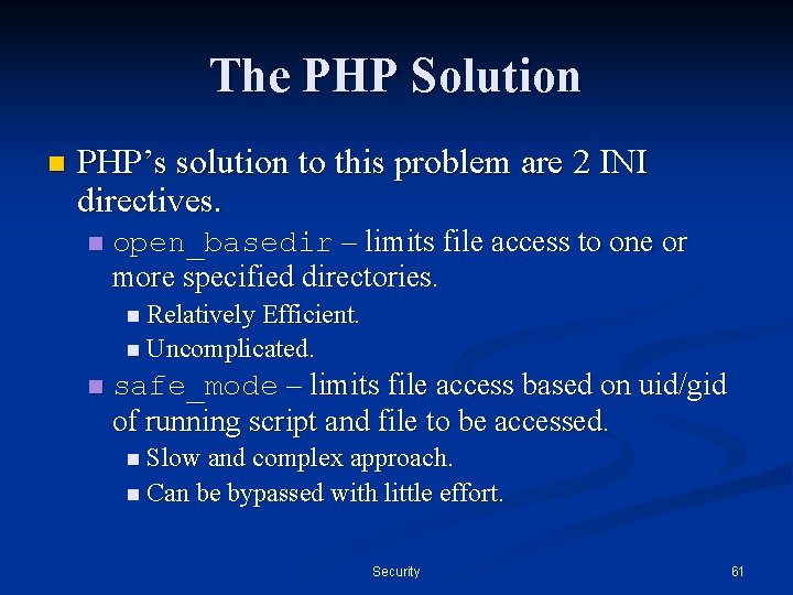 The PHP Solution n PHP's solution to this problem are 2 INI directives. n