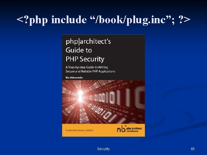 """<? php include """"/book/plug. inc""""; ? > Security 65"""