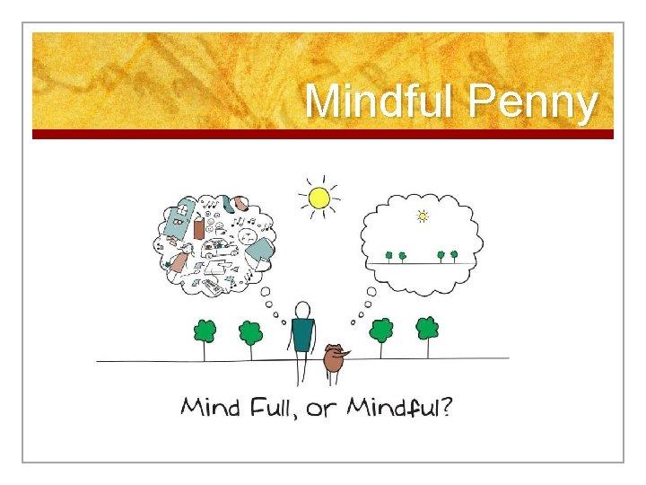 Mindful Penny