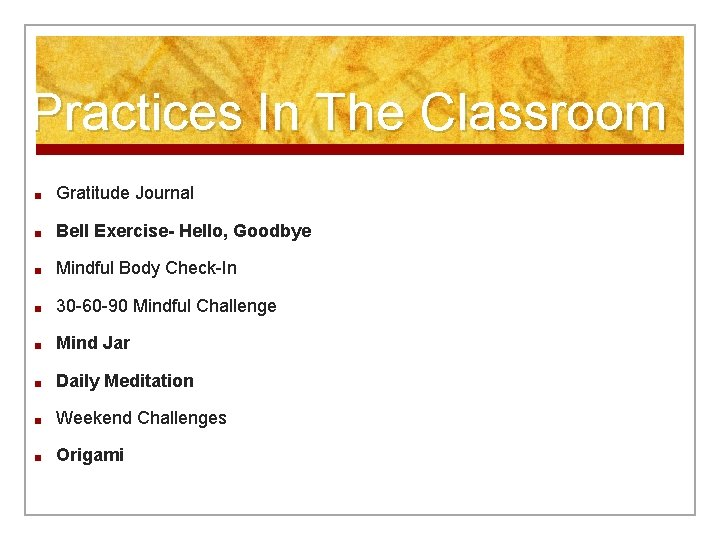 Practices In The Classroom ■ Gratitude Journal ■ Bell Exercise- Hello, Goodbye ■ Mindful