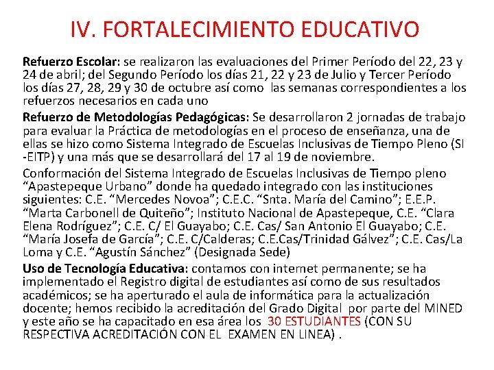 IV. FORTALECIMIENTO EDUCATIVO Refuerzo Escolar: se realizaron las evaluaciones del Primer Período del 22,
