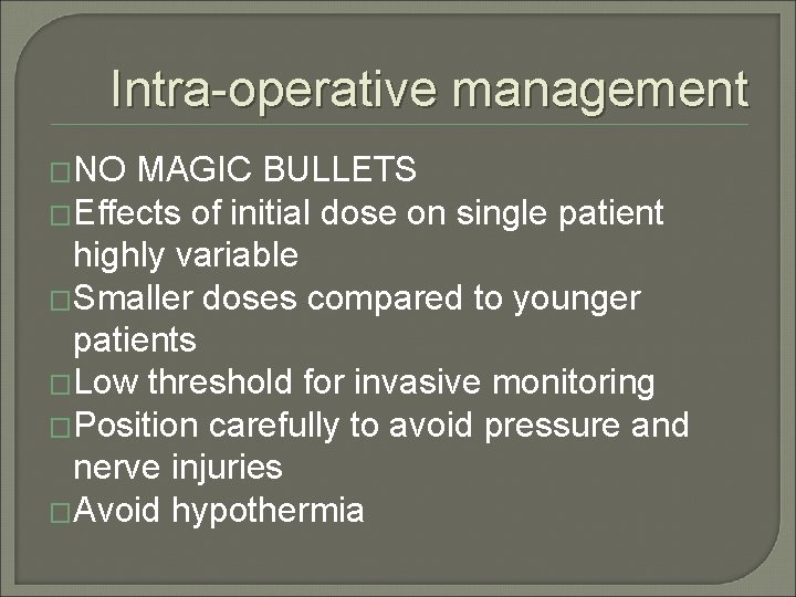Intra-operative management �NO MAGIC BULLETS �Effects of initial dose on single patient highly variable