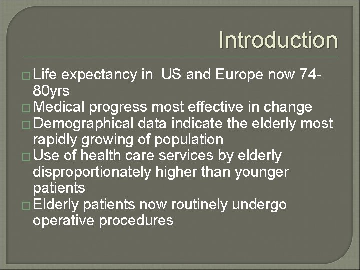 Introduction � Life expectancy in US and Europe now 7480 yrs � Medical progress