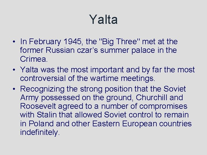 """Yalta • In February 1945, the """"Big Three"""" met at the former Russian czar's"""
