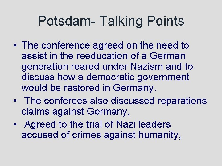 Potsdam- Talking Points • The conference agreed on the need to assist in the