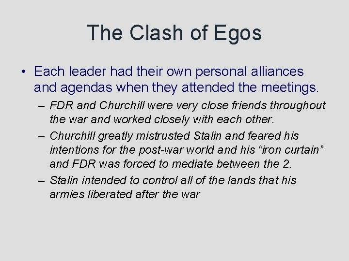 The Clash of Egos • Each leader had their own personal alliances and agendas