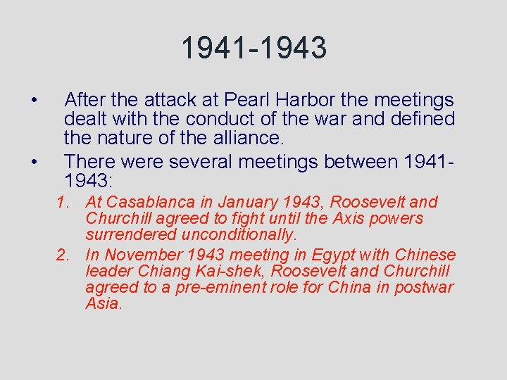 1941 -1943 • • After the attack at Pearl Harbor the meetings dealt with