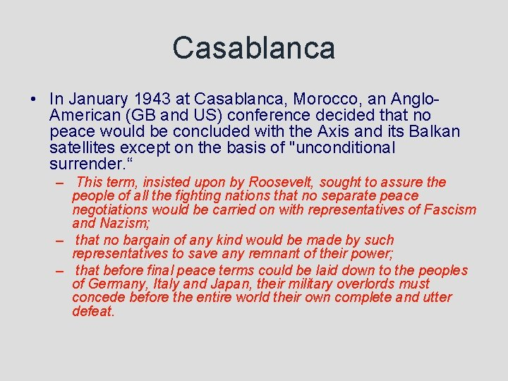 Casablanca • In January 1943 at Casablanca, Morocco, an Anglo. American (GB and US)