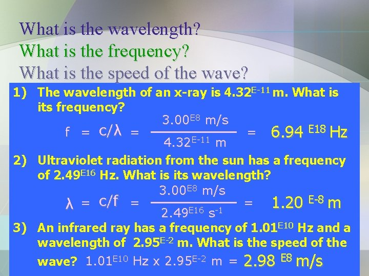 What is the wavelength? What is the frequency? What is the speed of the