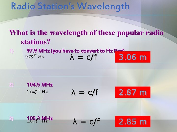 Radio Station's Wavelength What is the wavelength of these popular radio stations? 1) 2)