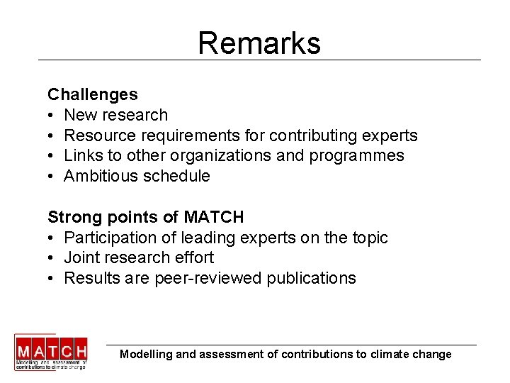 Remarks Challenges • New research • Resource requirements for contributing experts • Links to