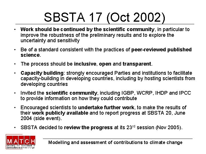 SBSTA 17 (Oct 2002) • Work should be continued by the scientific community, in