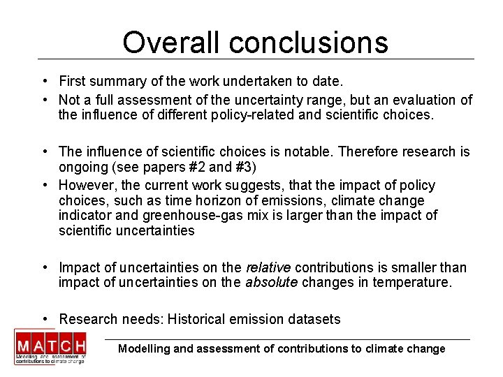 Overall conclusions • First summary of the work undertaken to date. • Not a
