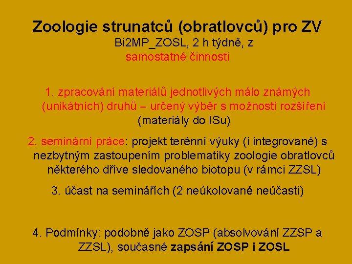 Zoologie strunatců (obratlovců) pro ZV Bi 2 MP_ZOSL, 2 h týdně, z samostatné činnosti