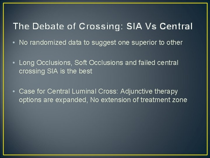The Debate of Crossing: SIA Vs Central • No randomized data to suggest one