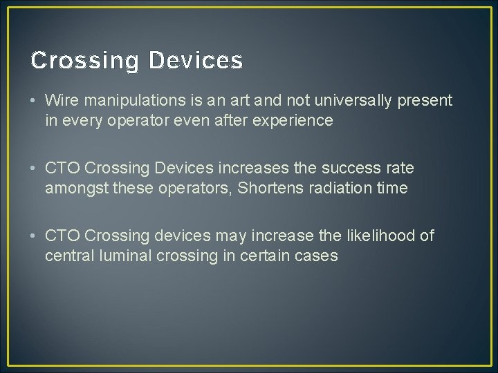 Crossing Devices • Wire manipulations is an art and not universally present in every