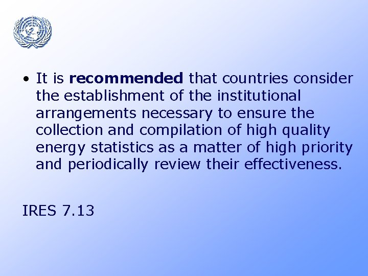 • It is recommended that countries consider the establishment of the institutional arrangements