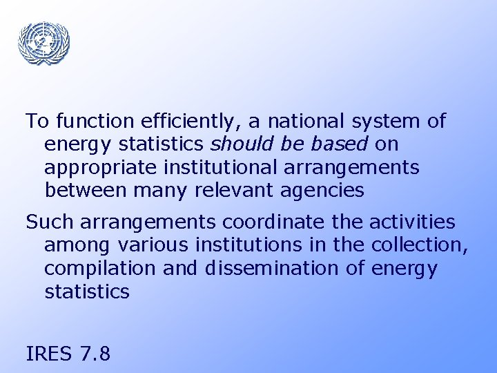 To function efficiently, a national system of energy statistics should be based on appropriate