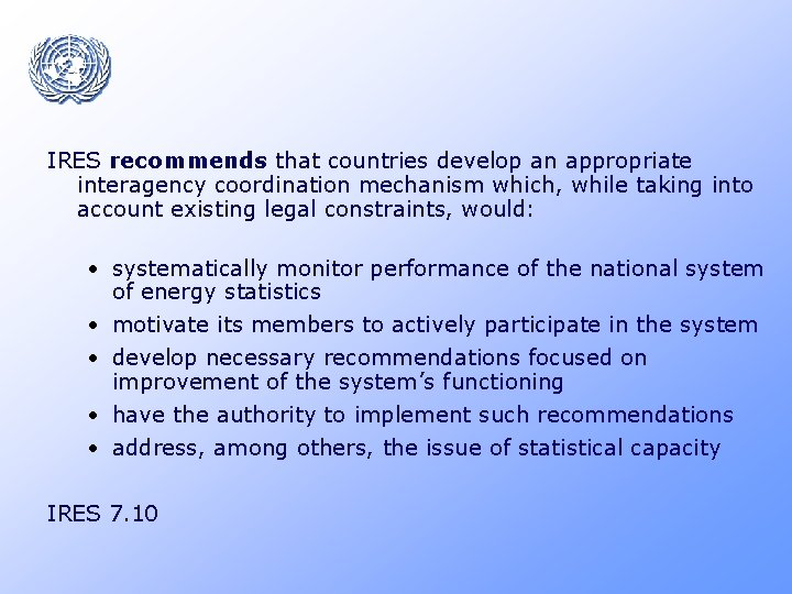IRES recommends that countries develop an appropriate interagency coordination mechanism which, while taking into