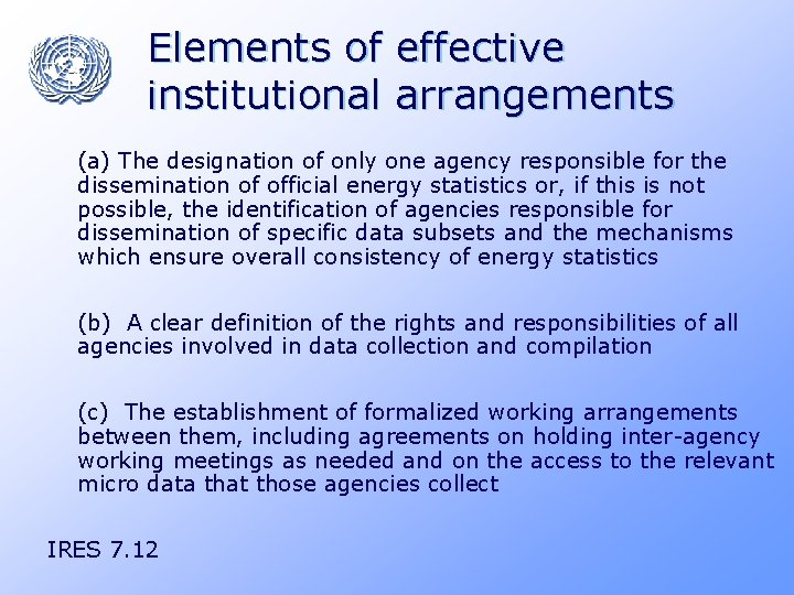 Elements of effective institutional arrangements (a) The designation of only one agency responsible for