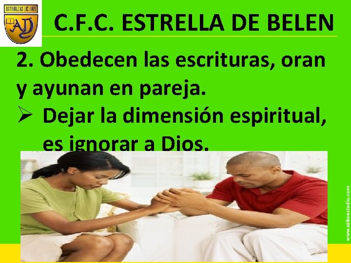 C. F. C. ESTRELLA DE BELEN 2. Obedecen las escrituras, oran y ayunan en