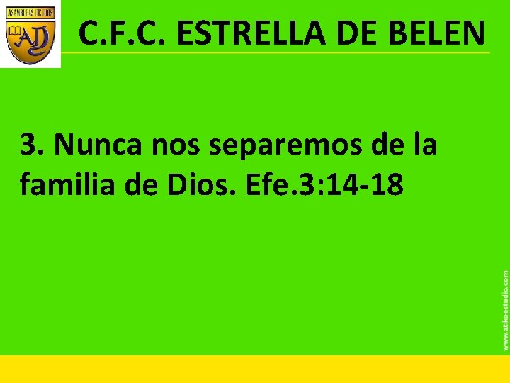 C. F. C. ESTRELLA DE BELEN 3. Nunca nos separemos de la familia de