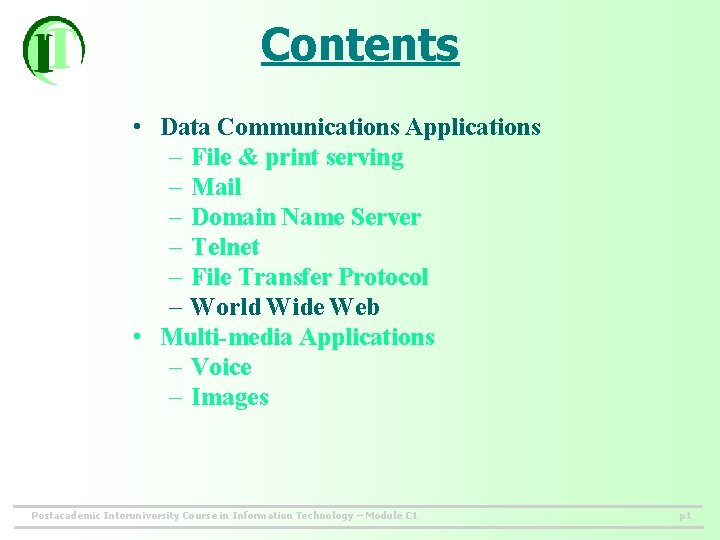 Contents • Data Communications Applications – File & print serving – Mail – Domain