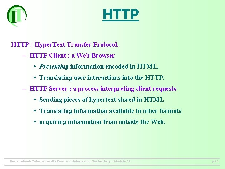 HTTP : Hyper. Text Transfer Protocol. – HTTP Client : a Web Browser •